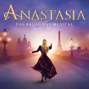 ANASTASIA - DAS BROADWAY MUSICAL © Stage Entertainment